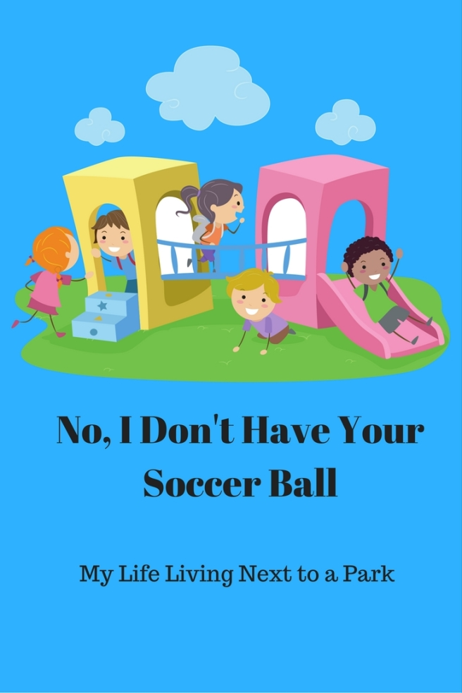 No, I Don't Have Your Soccer Ball.jpg